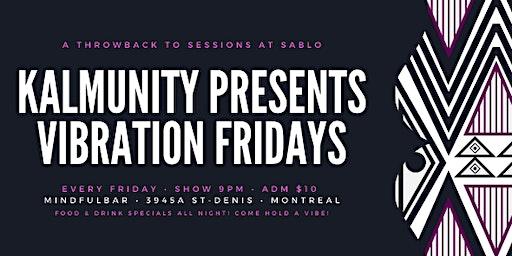 Kalmunity presents Vibration Fridays