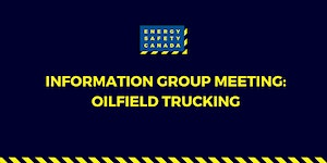 Information Group Meeting: Oilfield Trucking