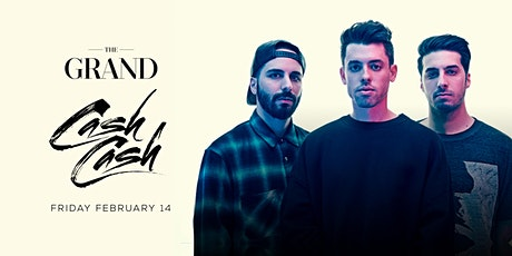 Cash Cash | The Grand Boston 2.14.20 tickets