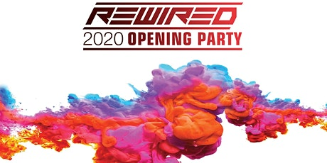 Rewired 2020 Opening Party tickets