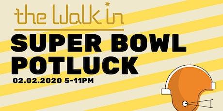 The Walk In Super Bowl Potluck tickets