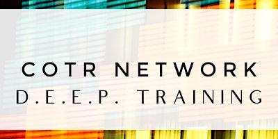 COTR Network D.E.E.P. Training