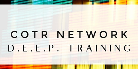 COTR Network D.E.E.P. Training tickets