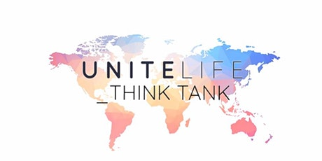 Unite Life_Think Tank tickets