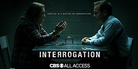Interrogation Sneak Preview tickets