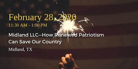 Midland LLC Lunch—How Renewed Patriotism Can Save Our Country tickets