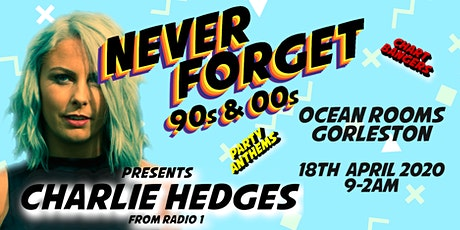 Never Forget - 90s & 00s Feat Charlie Hedges tickets