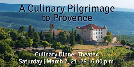 A Culinary Pilgrimage to Provence, France | Culinary Dinner Theater tickets