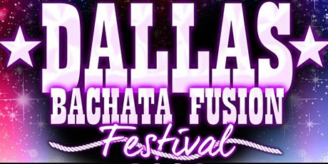2020 Dallas Bachata Festival  tickets