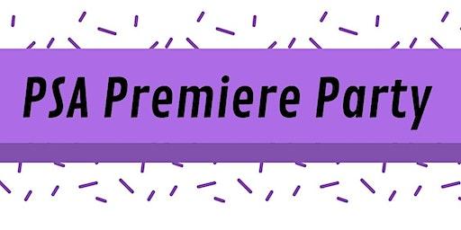 PSA Premiere Party