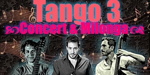 Tango 3 Trio Concert and Milonga