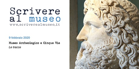 Workshop di Scrittura Creativa al Museo Archeologico e 5 Vie tickets