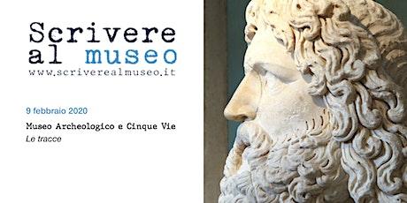 Workshop di Scrittura Creativa al Museo Archeologico e 5 Vie biglietti