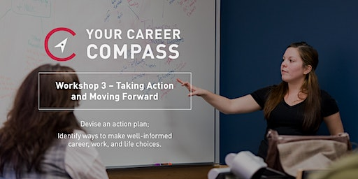 Your Career Compass: Session 3 – Taking Action and Moving Forward