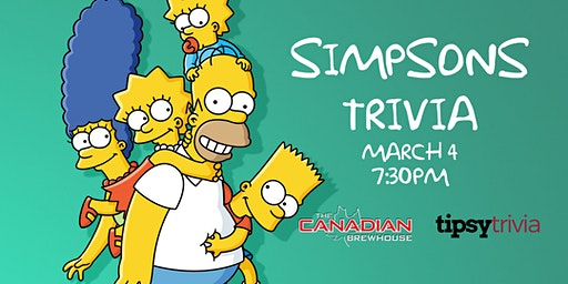 Simpsons Trivia - March 4, 7:30pm - CBH Saskatoon