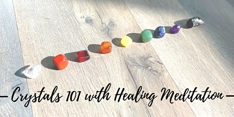 Crystals 101 with Healing Meditation tickets