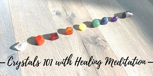 Crystals 101 with Healing Meditation