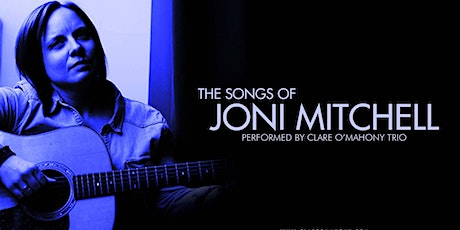 The Songs of Joni Mitchell performed by Clare O'Mahony Trio tickets