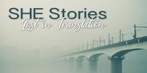 SHE Stories: Lost in Translation