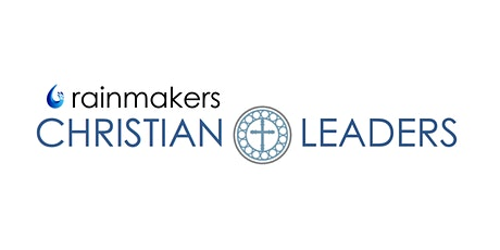 Rainmakers Christian  Leaders Networking Event tickets