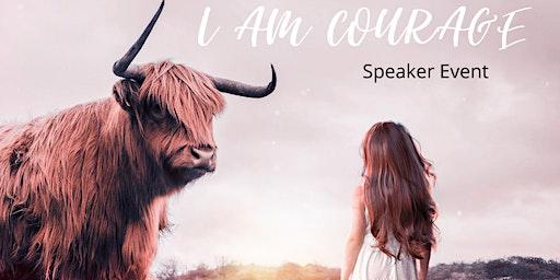 I AM COURAGE Speaker Event