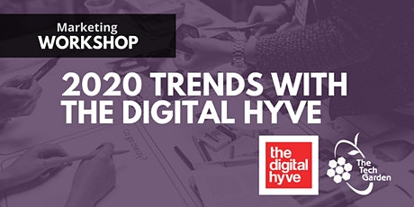 Marketing Workshop: 2020 Trends with The Digital Hyve tickets