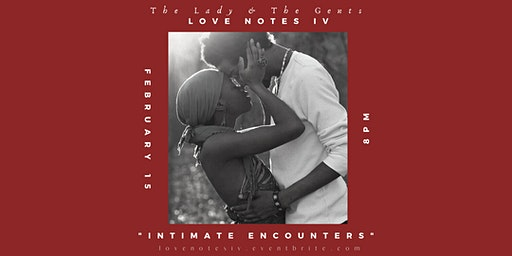 """Love Notes IV """"Intimate Encounters"""