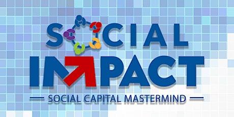 Social Impact   Social Capital Mastermind tickets