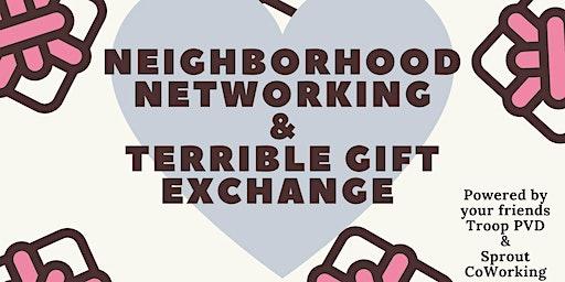 Neighborhood Networking and Terrible Gift Exchange
