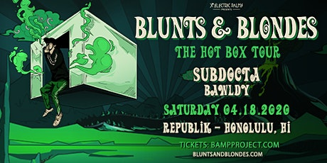 Blunts and Blondes tickets