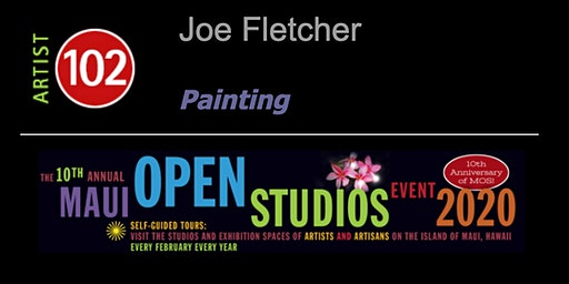 Joe Fletcher with Maui Open Studios Tour - Sat. Feb 22 & Sun. Feb. 23