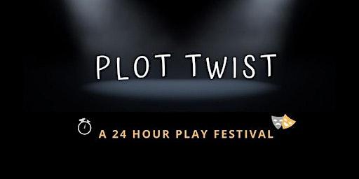 Plot Twist - a 24 Hour Play Festival