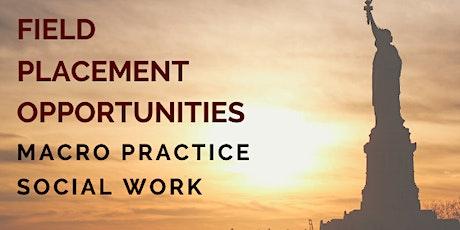 Field Placement Opportunities: Macro Practice Social Work tickets