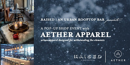 Aether Apparel Pop-Up Shop @ Raised | An Urban Rooftop Bar