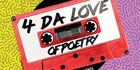 4 Da Love of Poetry tickets