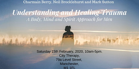 Understanding and Healing Trauma: A Body, Mind and Spirit Approach (Men) tickets