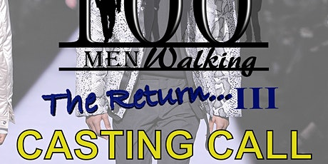 One Hundred Men Walking (OMW3) CASTING CALL billets