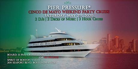 Boston Cinco De Mayo Weekend Pier Pressure Cruise tickets