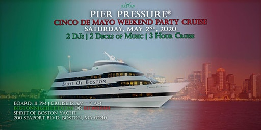 Boston Cinco De Mayo Weekend Pier Pressure Cruise