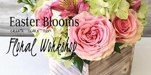 Easter Blooms Workshop