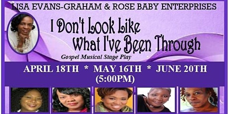 I DON'T LOOK LIKE WHAT I'VE BEEN THROUGH (Gospel Musical Stage Play) tickets