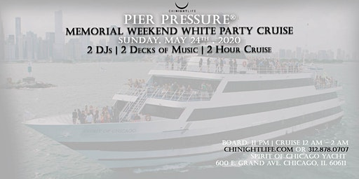 Chicago Memorial Weekend Pier Pressure White Party Cruise