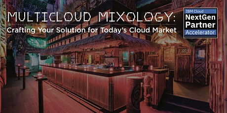 Multicloud Mixology: Crafting Your Solution for Today's Cloud Market tickets