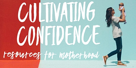 Cultivating Confidence: Resources for Motherhood tickets