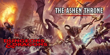 Dungeons & Dragons - The Ashen Throne (A Beginner's Campaign) tickets