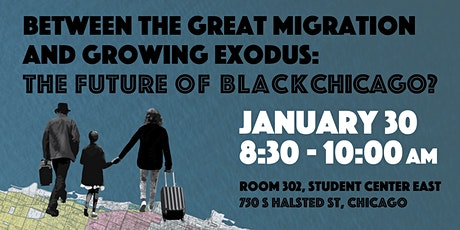Between the Great Migration & Growing Exodus: The Future of Black Chicago? tickets
