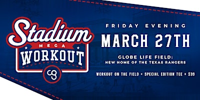 CG Stadium Mega Workout - Hosted By The Texas Rangers