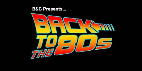 """Blowers & Grafton (Calgary) Presents """"Back to the 80's"""" Party tickets"""