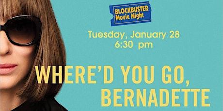 Where did you go Bernadette? Movie Screening tickets