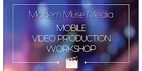 ONLINE Mobile Video Production Workshop tickets